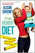 The Mommy Diet by Alison Sweeney