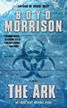 The Ark: A Novel by Boyd Morrison