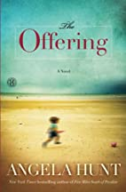 The Offering: A Novel by Angela Hunt