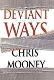 Mooney, Chris: Deviant Ways