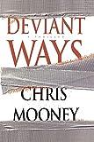 Mooney, Chris: Deviant Ways