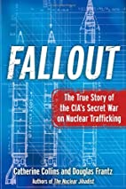 Fallout: The True Story of the CIA's Secret…