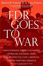 FDR Goes to War: How Expanded Executive…
