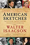 Isaacson, Walter: American Sketches: Great Leaders, Creative Thinkers, and Heroes of a Hurricane
