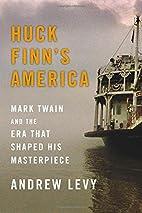 Huck Finn's America: Mark Twain and the…