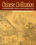 Chinese Civilization: A Sourcebook, 2nd Ed…