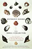 Doerr, Anthony: The Shell Collector: Stories
