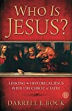 Bock, Darrell L: Who Is Jesus?: Linking the Historical Jesus with the Christ of Faith