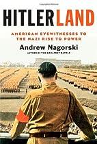 Hitlerland: American Eyewitnesses to the…