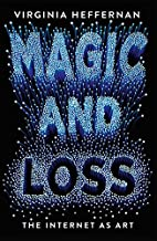 Magic and Loss: The Internet as Art by…