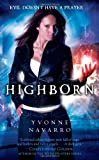 Navarro, Yvonne: Highborn (The Dark Redemption Series)