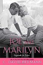Joe and Marilyn by C. David Heymann