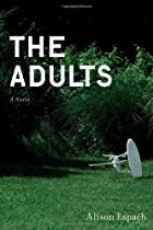 The Adults: A Novel by Alison Espach