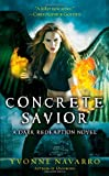Navarro, Yvonne: Concrete Savior (Dark Redemption, Book 2)