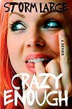 Crazy Enough: A Memoir by Storm Large