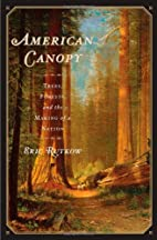 American Canopy: Trees, Forests, and the…