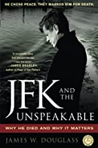 JFK and the Unspeakable : Why he died and…