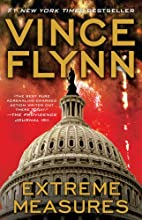 Extreme Measures: A Thriller by Vince Flynn
