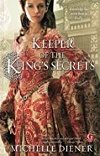 Keeper of the King's Secrets by Michelle…