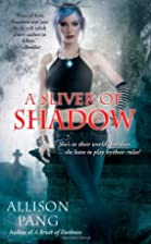 A Sliver of Shadow (Abby Sinclair, Book 2)…