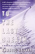 To the Last Breath: A Memoir of Going to…