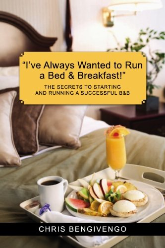ive-always-wanted-to-run-a-bed-breakfast-the-secrets-to-starting-and-running-a-successful-bb