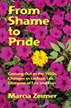 From Shame to Pride by Marcia Zeimer