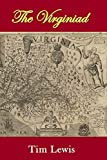 Lewis, Tim: The Virginiad: 400 Years of Virginia History in Poetry