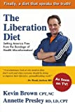 Brown, Kevin: The Liberation Diet: Setting America Free from the Bondage of Health Misinformation!