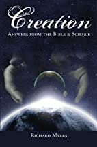 Creation: Answers from the Bible and Science…