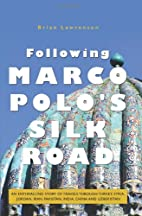 Following Marco Polo's Silk Road: An…