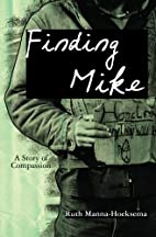 Finding Mike: A Story of Compassion by Ruth…