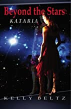 Beyond the Stars: Kataria by Kelly Beltz