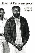 Kenya: A Prison Notebook by Maina wa…