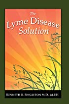 The Lyme Disease Solution by Kenneth B.…