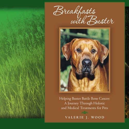 breakfasts-with-buster-helping-buster-battle-bone-cancer-a-journey-through-holistic-and-medical-treatments-for-pets