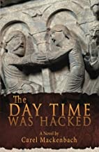 The Day Time Was Hacked by Carel Mackenbach