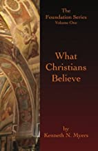 What Christians Believe: The Foundation…