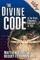 The Divine Code of Da Vinci, Fibonacci,…