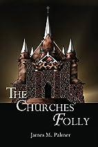 The Churches' Folly: False Assurance by…