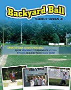 Backyard Ball by Thomas P. Hannon Jr.