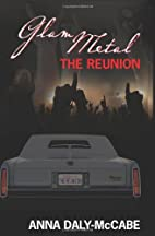 The Reunion (Glam Metal Trilogy) by Anna…