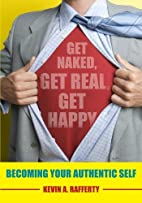 Get Naked, Get Real, Get Happy: Becoming…