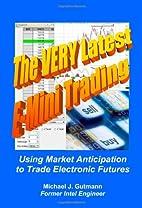 The Very Latest E-Mini Trading: Using Market…