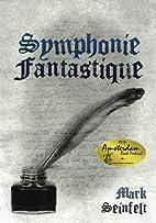 Symphonie Fantastique by Mark Seinfelt