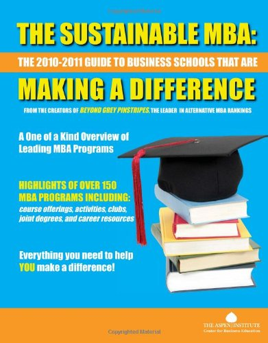 the-sustainable-mba-the-2010-2011-guide-to-business-schools-that-are-making-a-difference