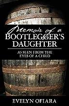 Memoir of a Bootlegger's Daughter: As…