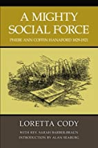 A Mighty Social Force: Phebe Ann Coffin…