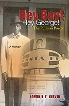 Hey boy! Hey George! The Pullman Porter: A…