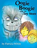 White, Patricia: Oogie Boogie and the Toy Store